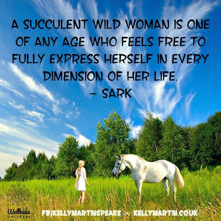 A Succulent Wild Woman Is One Of Any Age Who Feels Free To Fully Express  Herself