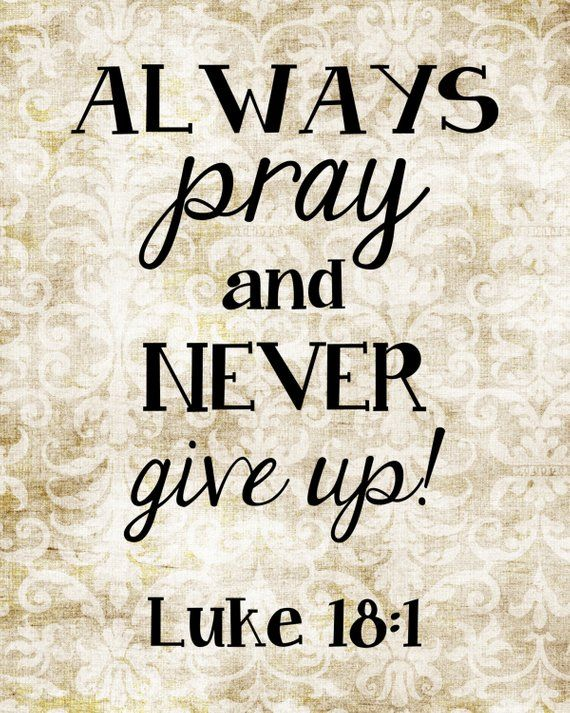 Luke 18:1, Bible Verse, INSTANT DOWNLOAD, Religious Gift, Christian