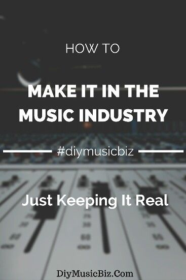 How to make it in the #musicindustry