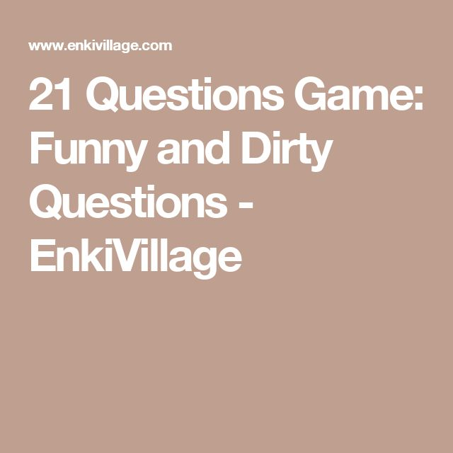 21 Questions Game: Funny and Dirty Questions - EnkiVillage