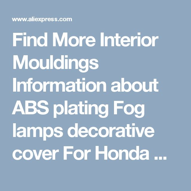 Find More Interior Mouldings Information about ABS plating Fog lamps decorative cover For Honda CRV 2012 14,2015,High Quality lamp cleaner,China lamp dna Suppliers, Cheap cover motorbike from PaiKoo Company on Aliexpress.com