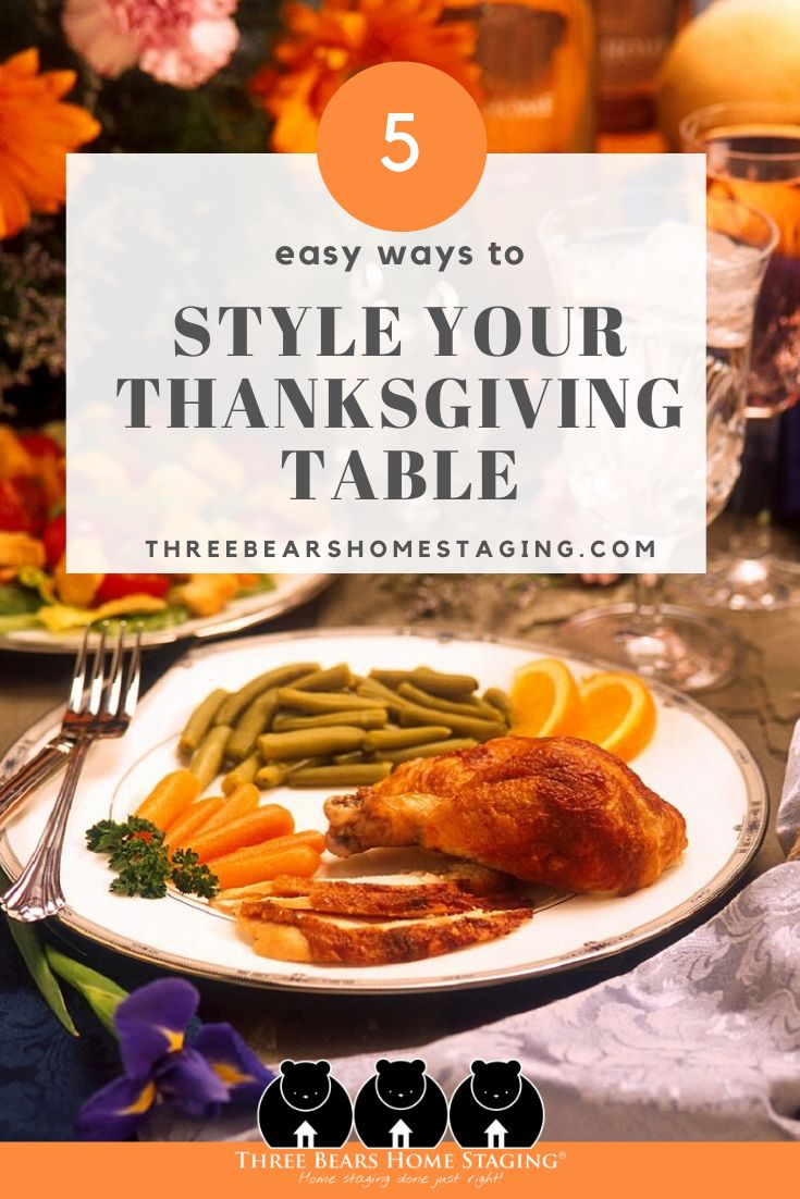 5 Easy Ways to Style Your Thanksgiving Table | Three Bears Home Staging
