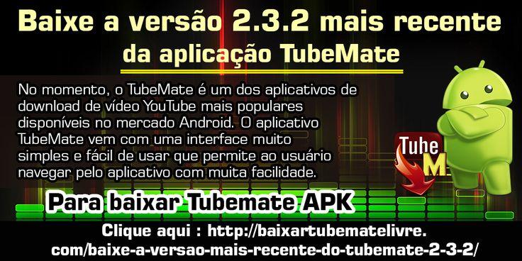 No momento, o TubeMate é um dos aplicativos de download de vídeo YouTube mais populares disponíveis no mercado Android. O aplicativo TubeMate vem com uma interface muito simples e fácil de usar que permite ao usuário navegar pelo aplicativo com muita facilidade.  Mais informações: http://baixartubematelivre.com/baixe-a-versao-mais-recente-do-tubemate-2-3-2/
