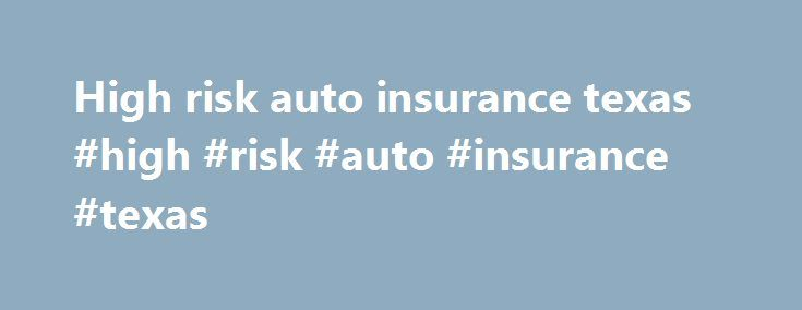 High risk auto insurance texas #high #risk #auto #insurance #texas http://illinois.nef2.com/high-risk-auto-insurance-texas-high-risk-auto-insurance-texas/  # TAIPA News Join our mailing list to receive updates on rate changes, manual revisions, and other important notices. Effective April 11, 2017—Upgrading Commercial Applications to EASi 2.0 Bulletin 224 click here Notice of Amendments to TAIPA Plan of Operation Sections 9, 14, 25, 35, 47 Bulletin 221 click here New TAIPA Rates Effective…