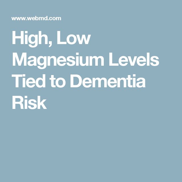 High, Low Magnesium Levels Tied to Dementia Risk. ● Foods that are good sources of magnesium include spinach, almonds, cashews, soy and black beans, whole grains, yogurt and avocados.