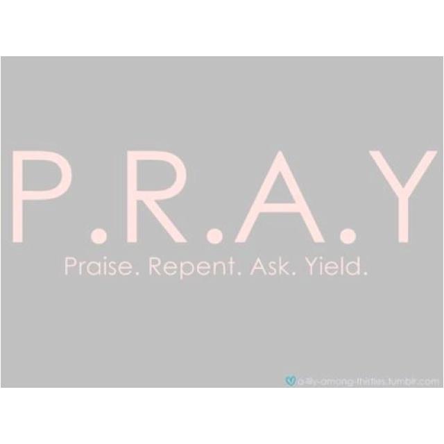 PRAY-praise, repent, ask, yield | inspiration | Pinterest ...