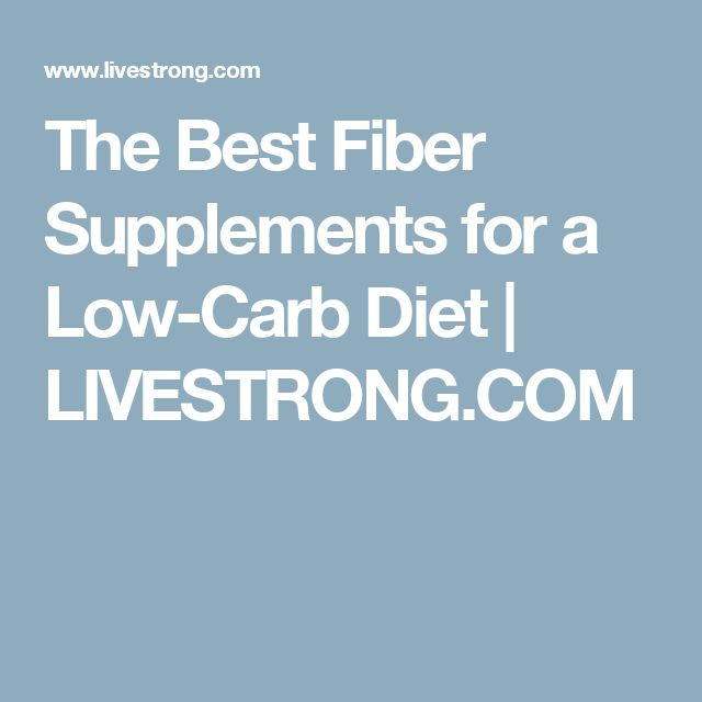 The Best Fiber Supplements for a Low-Carb Diet | LIVESTRONG.COM