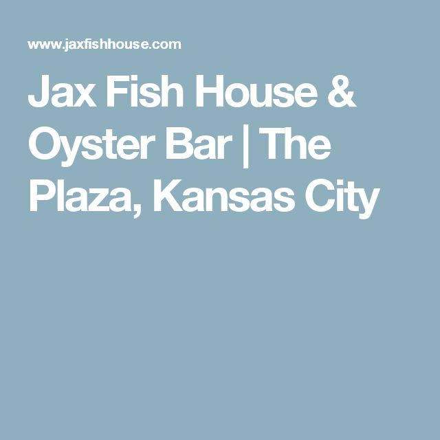 Tasty oyster bar recipes on pinterest oyster restaurant for Jax fish house kc