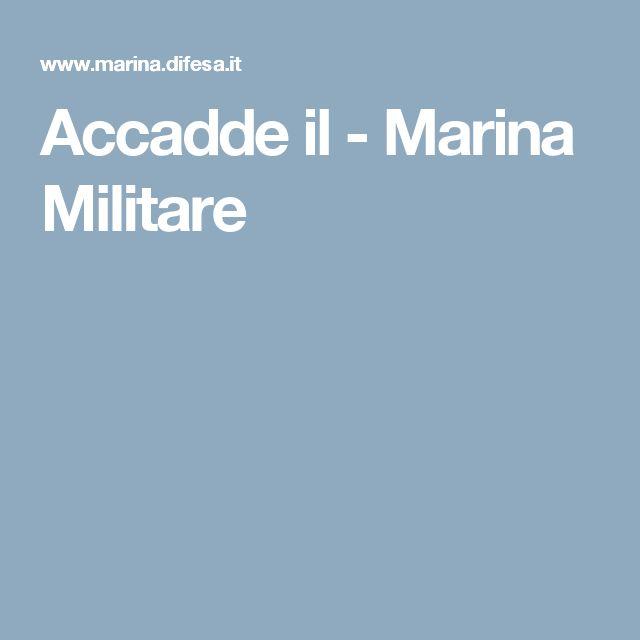 Accadde il - Marina Militare