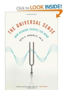 The Universal Sense: How Hearing Shapes the Mind: Seth S. Horowitz, Seth Horowitz
