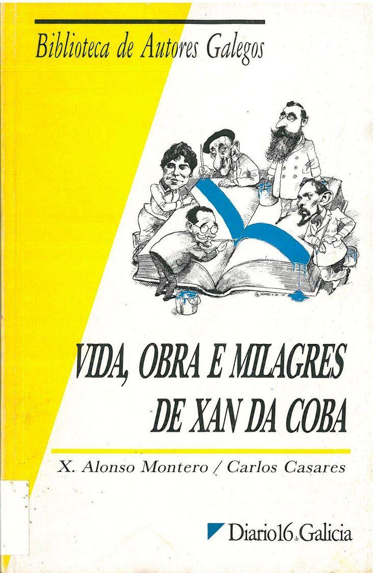 VIDA, OBRA E MILAGRES DE XAN DA COBA. 1992. SIGNATURA: L7A-325.  http://kmelot.biblioteca.udc.es/record=b1114643~S1*gag