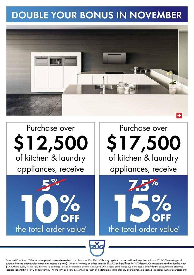 SAVE Up to 15% on your V-ZUG Kitchen Appliance Package*   Purchase over $12,500 of V-ZUG Kitchen Appliances and SAVE 10% OFF* the discounted total after any other promotional savings are applied   Purchase over $17,500 of V-ZUG Kitchen Appliances and SAVE 15% OFF* the discounted total after any other promotional savings are applied