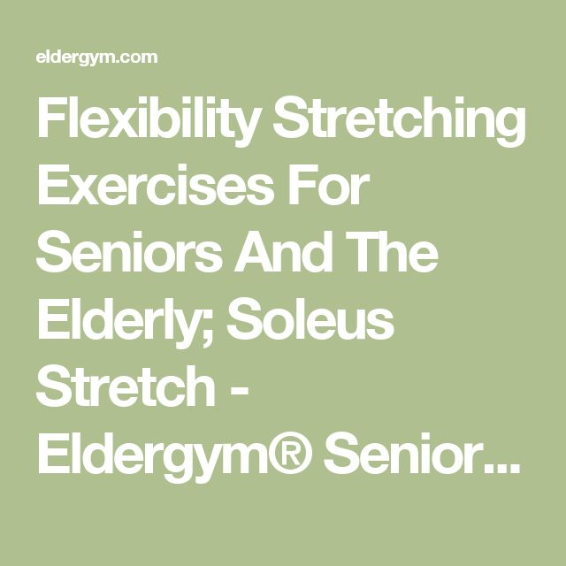 Flexibility Stretching Exercises For Seniors And The Elderly; Soleus Stretch - Eldergym® Senior Fitness