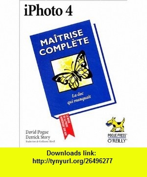 iphoto 4 - maitrise complete (9782841772681) David Pogue , ISBN-10: 2841772683  , ISBN-13: 978-2841772681 ,  , tutorials , pdf , ebook , torrent , downloads , rapidshare , filesonic , hotfile , megaupload , fileserve