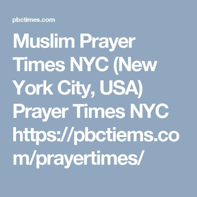 Muslim Prayer Times NYC (New York City, USA) Prayer Times NYC https://pbctiems.com/prayertimes/