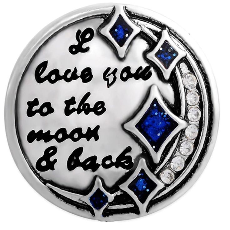 I Love You To The Moon And Back 18 mm Snap for all 18 mm snap jewelry and accessories now available at www.shugasnap.ca