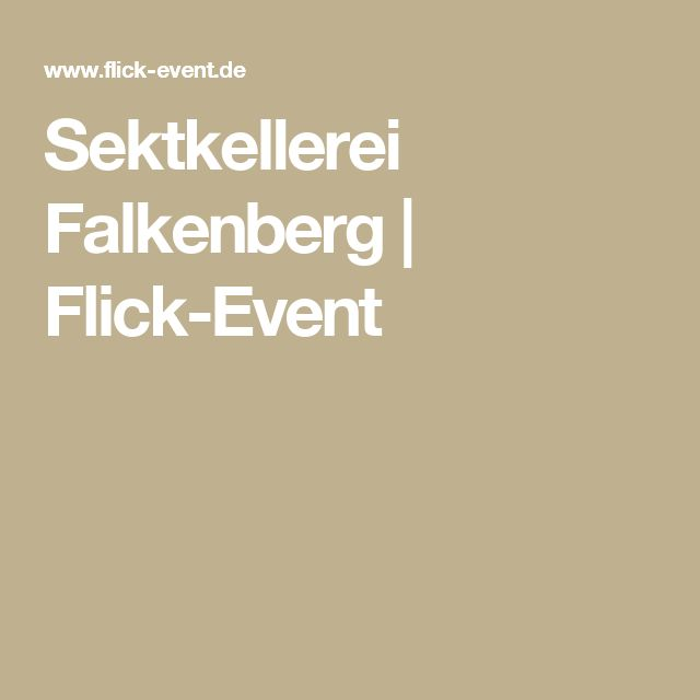 Sektkellerei Falkenberg | Flick-Event