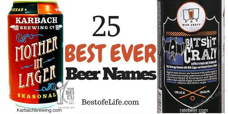25 Best Ever Beer Names http://bestoflife.com/best-beer-names/ #beer #craftbeer