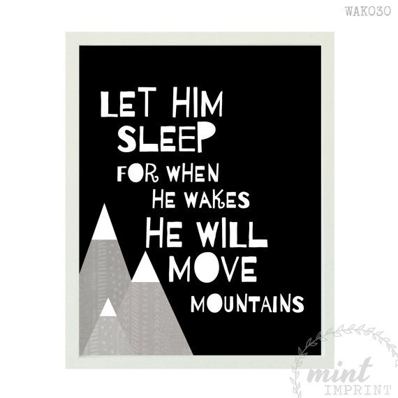 Let Him Sleep For When He Wakes He Will Move by MintImprint