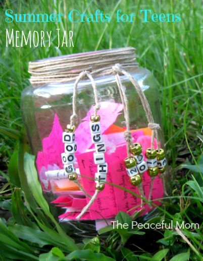 summer crafts for teens | Summer Crafts for Teens (and pre-teens)--Make a Memory Jar ... | Craft