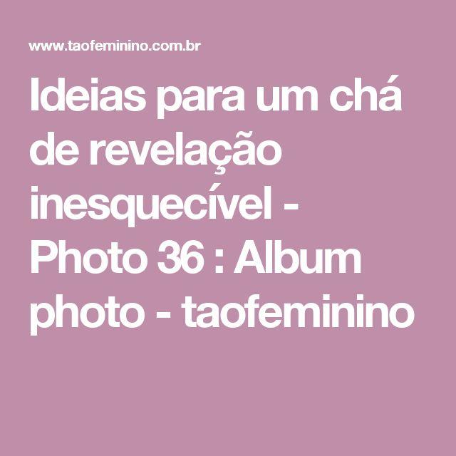 Ideias para um chá de revelação inesquecível - Photo 36 : Album photo - taofeminino