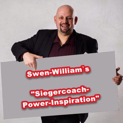 """Swen-William`s Siegercoach-Power-Inspiration Nummer 1: """"Deine Power ist größer als die der negativen Menschen!"""""""