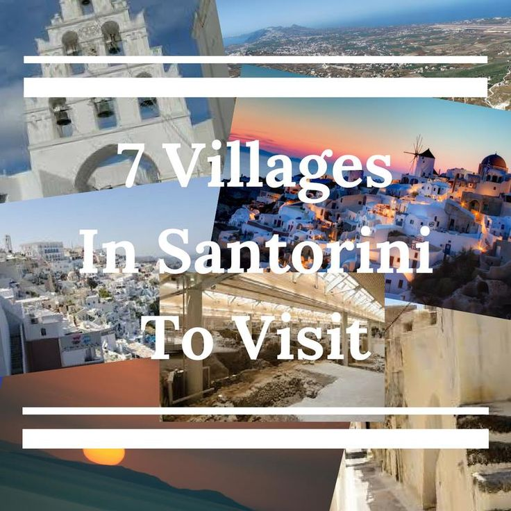 These are the 7 Villages that you have to visit when in Santorini