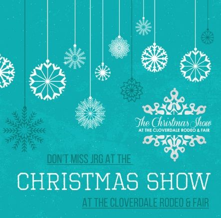 Catch JRG at the 2016 Christmas Show at the Cloverdale Rodeo & Fair!