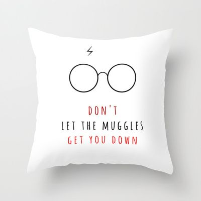 Don't Let The Muggles Get You Down Throw Pillow by Raeuberstochter - $20.00