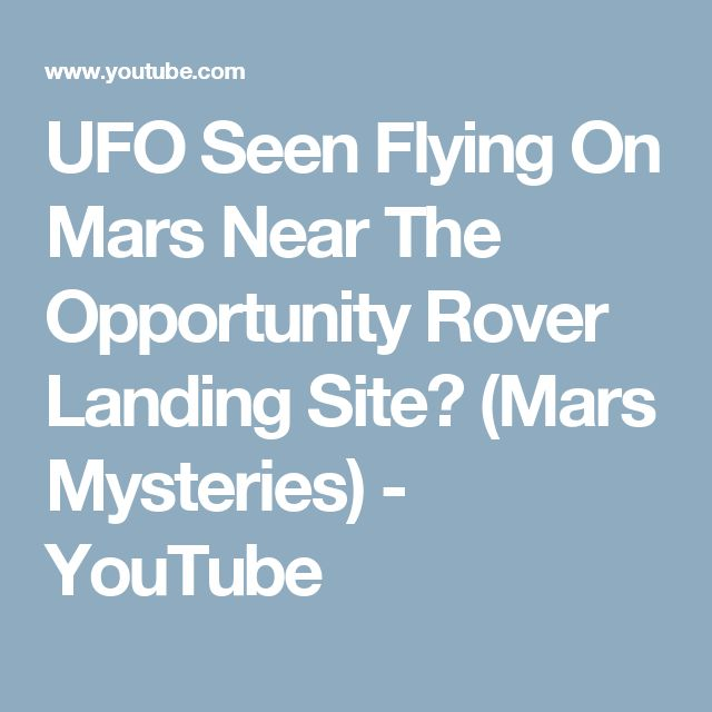 UFO Seen Flying On Mars Near The Opportunity Rover Landing Site? (Mars Mysteries) - YouTube