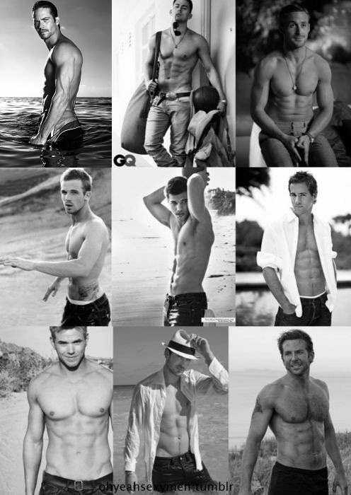 9 Sexiest Men Shirtless~ Paul Walker, Channing Tatum, Ryan Gosling, Cam Gigandet, Taylor Lautner, Ryan Reynolds, Kellan Lutz, Ian Somerhalder, and Bradley Cooper. :)