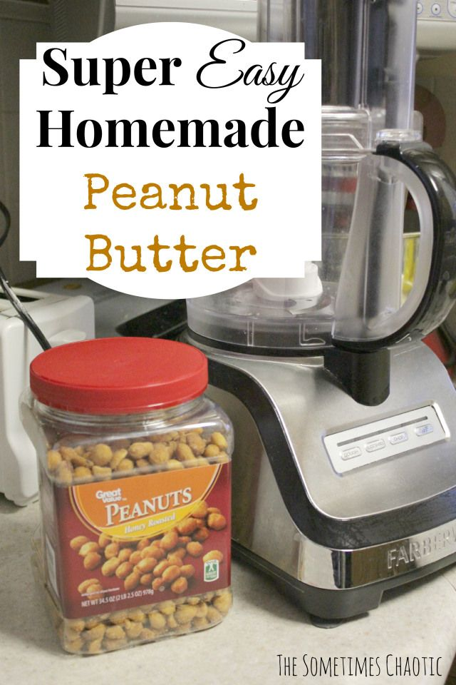Super Easy Homemade Peanut Butter Recipe | The Sometimes Chaotic | Pi ...