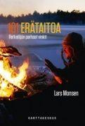 101 erätaitoa : retkeilijän parhaat vinkit / Lars Monsen