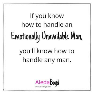 Quotes on Emotionally Unavailable Man   Aleda Boyd   Quotes