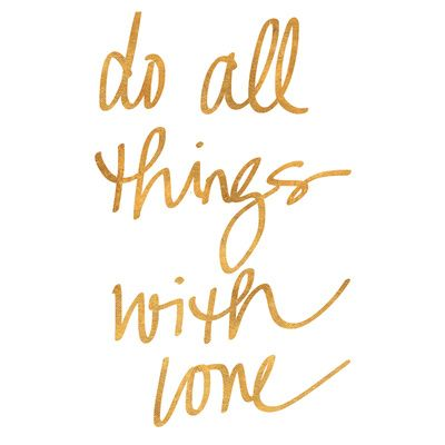 Do All Things with Love (gold foil) Art Print at AllPosters.com