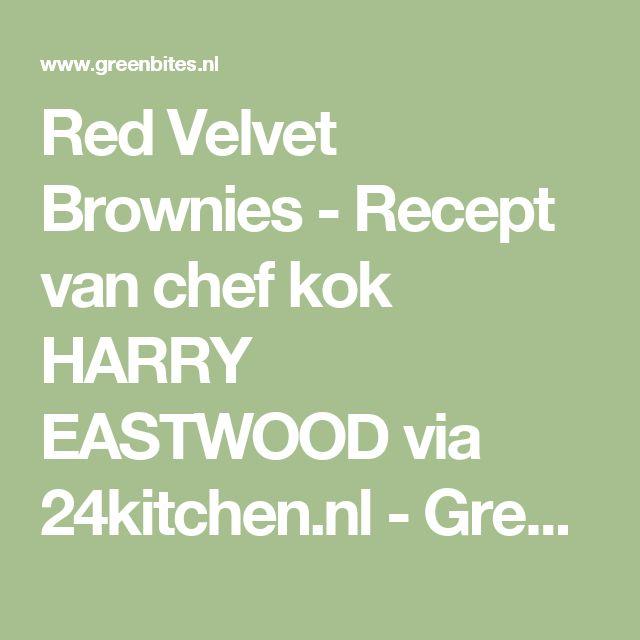 Red Velvet Brownies - Recept van chef kok HARRY EASTWOOD via 24kitchen.nl - GreenBites