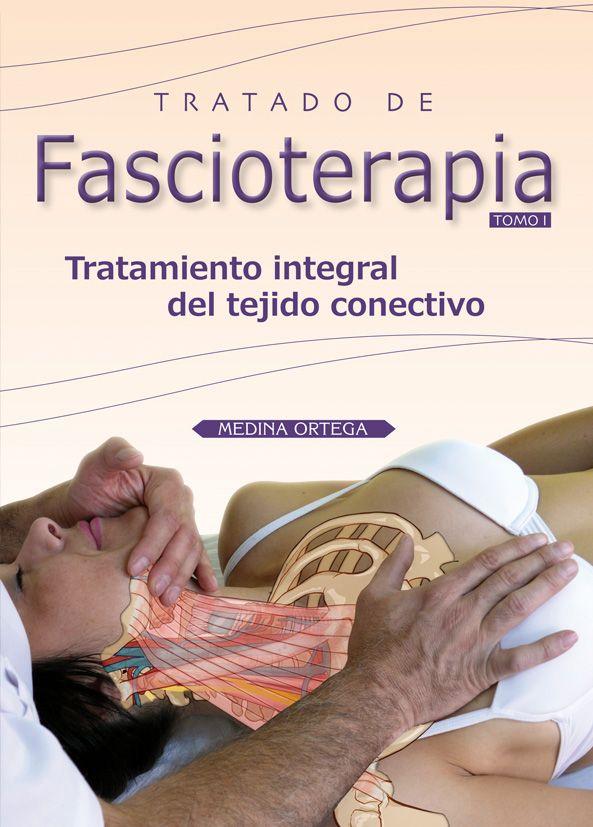 MEDINA ORTEGA P. TRATADO DE FASCIOTERAPIA: TRATAMIENTO INTEGRAL DEL TEJIDO CONECTIVO. TOMO I. MADRID: NATURAL EDICIONES; 2010 http://www.eljardindellibro.com/libros/__tratado_fascioterapia_1.php