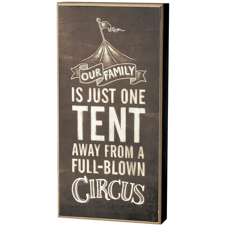 Our Family One Tent Away From Being A Circus Wood Laminate Décor Block Sign - 11 Main