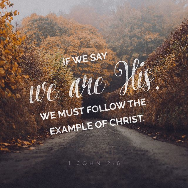 """1 John 2:6, """"Whoever claims to live in him must live as Jesus did."""" Jesus is our model. His life.. His character... Obey his teachings - live by His example in complete obedience to God and loving service to people. #walkthewalk #talkthetalk Jesus is the only perfect example we have in terms of how to live the kind of life to which God calls us."""