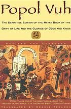 Popol vuh : the Mayan book of the dawn of life by Dennis Tedlock @ 299.784 P81 1996