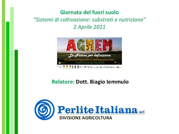 Sistemi di coltivazione: substrati e nutrizione - a cura di Biagio Iemmulo by Image Line via slideshare