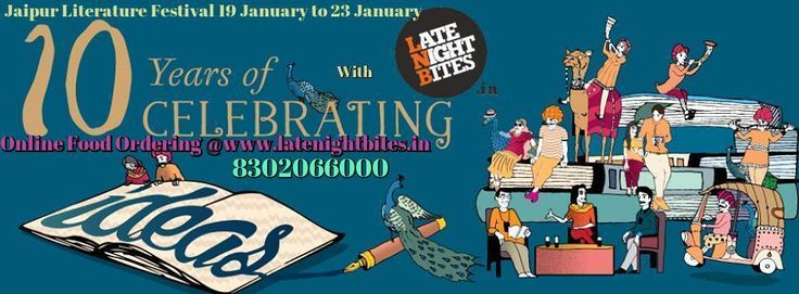 Jaipur !  The 'greatest literary show on Earth'  Celebrating with www.latenightbites.in You Enjoying Sessions and we deliver Food at your step . We Deliver Food , Drinks , Deserts  N Many More .. 2 PM to 3 AM Call 8302066000 Click : www.latenightbites.in