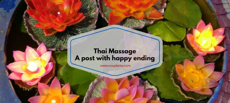 Thai Massage- A post with happy ending