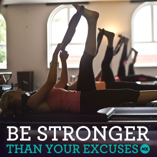 be stronger than your excuses.  #motivation #fitspo #kxpilates