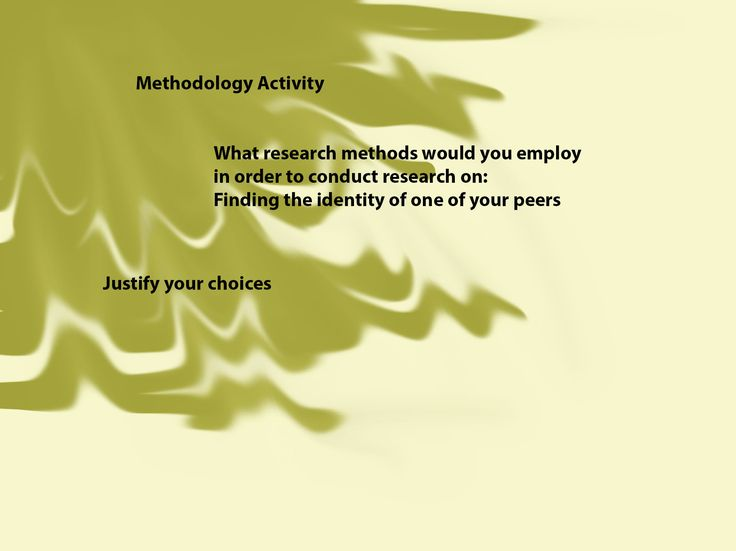 METHODOLOGY: Justifying research methods. This activity (self created) encourages students to justify their chosen research methods that they would employ to meet the needs of the scenario.