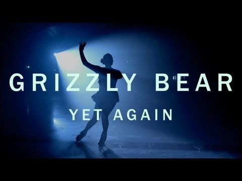 """Grizzly Bear """"Yet Again"""" By Emily Kai Bock [Official Video] - YouTube"""