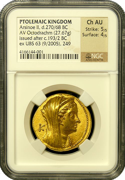 285-246 B.C. Arsinoe II Gold Octodrachm NGC-CH-AU- This magnificent 2,300 year old gold coin is one of the largest and most impressive of all the Ancient Gold coins.  Weighing nearly 1 ounce of pure gold, the coin depicts Arsinoe II, the sister and wife of Ptolemy II of Egypt on the obverse and a cornucopia on the reverse, signifying the wealth of Egypt. These Octodrachms are listed as #74 out of the 100 greatest Ancient coins book. Ancient Coin of the Month at http://ancientgoldcoins.com
