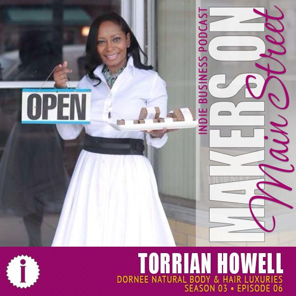 """Season 3, Episode 6: """"Makers On Main Street"""" With Torrian"""