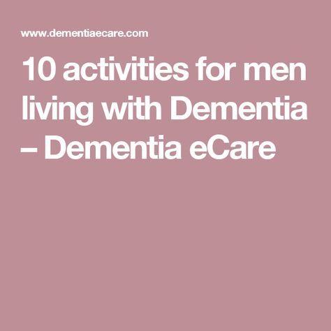 10 activities for men living with Dementia – Dementia eCare