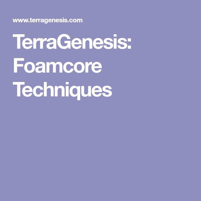 TerraGenesis: Foamcore Techniques